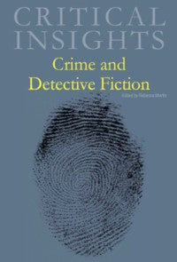 Critical Insights: Crime and Detective Fiction
