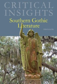 Critical Insights: Southern Gothic