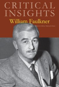 Critical Insights: William Faulkner