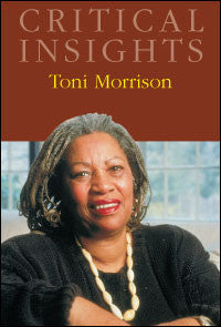 Critical Insights: Toni Morrison