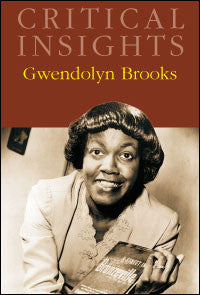 Critical Insights: Gwendolyn Brooks