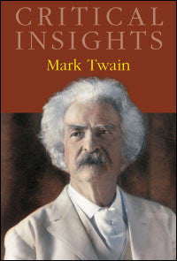 Critical Insights: Mark Twain