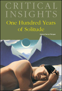 Critical Insights: One Hundred Years of Solitude