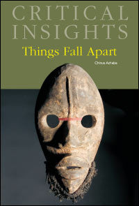 Critical Insights: Things Fall Apart