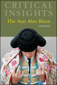 Critical Insights: The Sun Also Rises