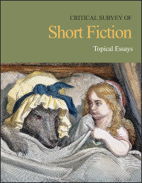 Critical Survey of Short Fiction: Topical Essays