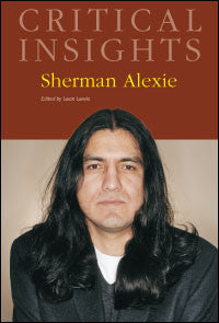 Critical Insights: Sherman Alexie