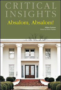 Critical Insights: Absalom, Absalom!
