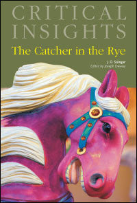 Critical Insights: The Catcher in the Rye