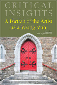 Critical Insights: A Portrait of the Artist as a Young Man
