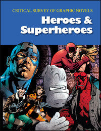 Critical Survey of Graphic Novels: Heroes & Superheroes