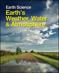 Earth Science: Earth's Weather, Water and Atmosphere