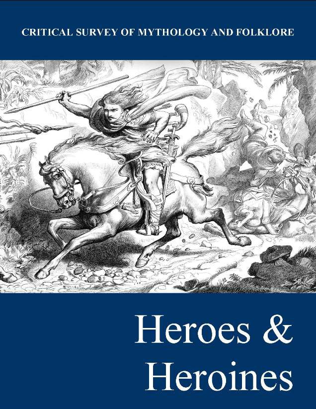 Critical Survey of Mythology & Folklore: Heroes and Heroines