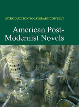 Introduction to Literary Context: American Post-Modernist Novels