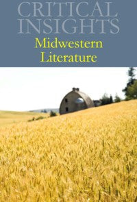 Critical Insights: Midwestern Literature