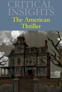 Critical Insights: The American Thriller