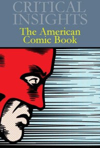 Critical Insights: The American Comic Book