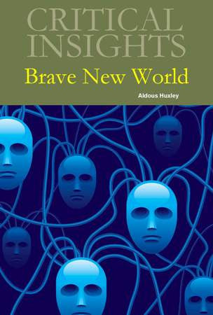 Critical Insights: Brave New World