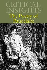 Critical Insights: Poetry of Baudelaire