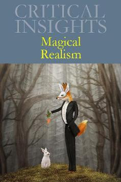Critical Insights: Magical Realism