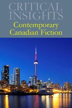 Critical Insights: Contemporary Canadian Fiction