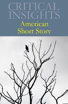 Critical Insights: American Short Story