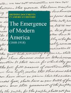 Defining Documents in American History: The Emergence of Modern America (1868-1918)