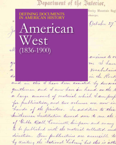 Defining Documents in American History: The American West (1836-1900)