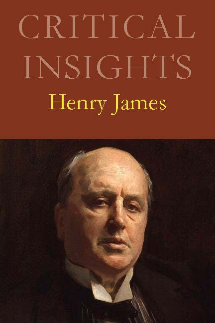 Critical Insights: Henry James