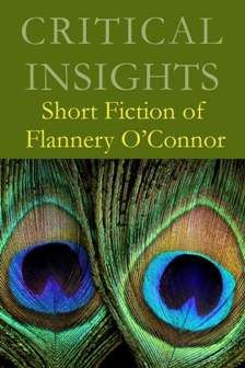 Critical Insights: Short Fiction of Flannery O'Connor