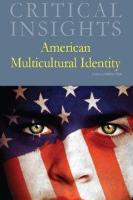Critical Insights: American Multicultural Identity