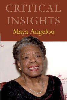 Critical Insights: Maya Angelou