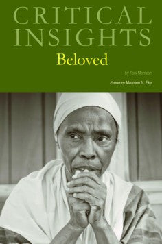 Critical Insights: Beloved, by Toni Morrison