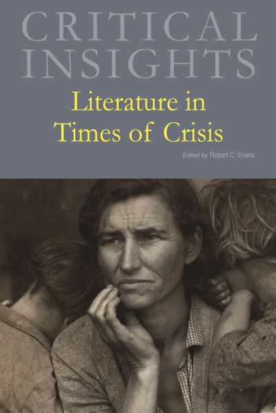 Critical Insights: Literature in Times of Crisis