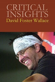Critical Insights: David Foster Wallace