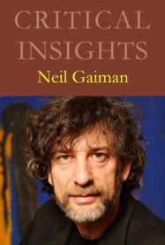 Critical Insights: Neil Gaiman