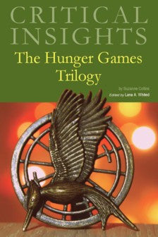 Critical Insights: The Hunger Games Trilogy