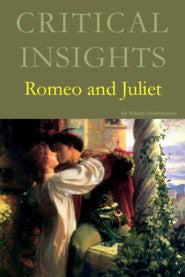 Critical Insights: Romeo and Juliet