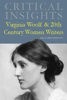 Critical Insights: Virginia Woolf & 20th Century Women Writers