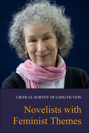 Critical Survey of Long Fiction: Novelists with Feminist Themes