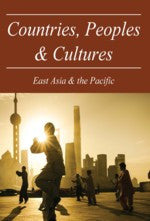 Countries, Peoples & Cultures: East Asia & The Pacific