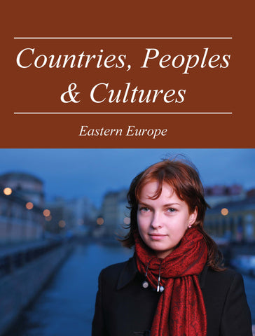 Countries, Peoples & Cultures: Eastern Europe