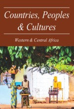 Countries, Peoples & Cultures: West & Central Africa