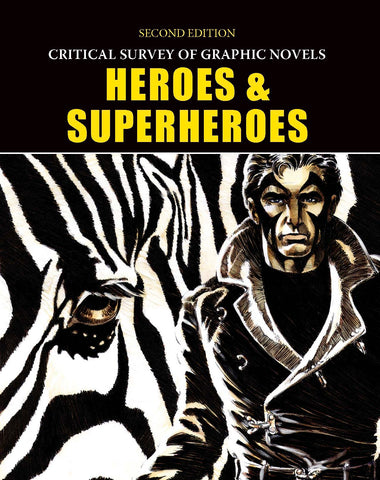 Critical Survey of Graphic Novels: Heroes & Superheroes, Second Edition