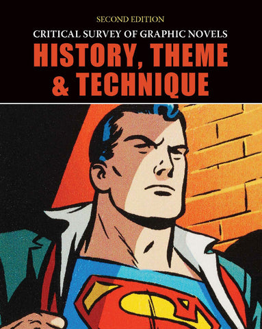 Critical Survey of Graphic Novels: History, Theme, and Technique, 2nd Ed.