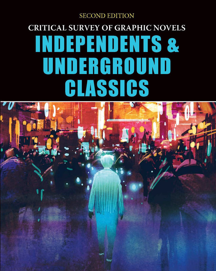 Critical Survey of Graphic Novels: Independent and Underground Classics. 2nd Ed.