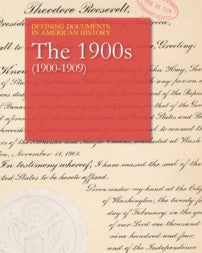 Defining Documents in American History: The 1900s (1900-1909)