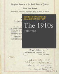 Defining Documents in American History: The 1910s (1910-1919)