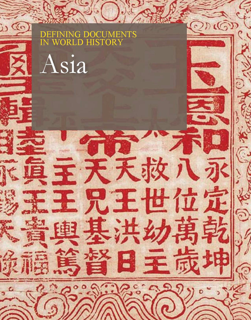 Defining Documents in World History: Asia