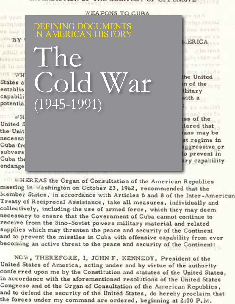 Defining Documents in American History: The Cold War (1945-1991)